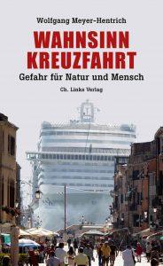 Wahnsinn Kreuzfahrt © Ch. Links Verlag