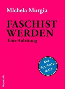 Faschist werden © Wagenbach Verlag